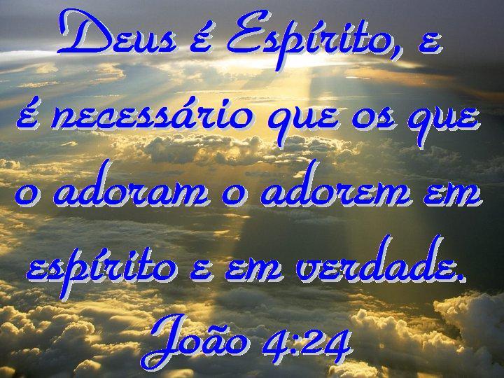 Well-known Como adorar a Deus em Espírito e Verdade – João 4:24 | Mission  FC42