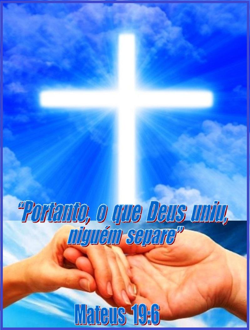 Casamento Portanto O Que Deus Uniu Niguém Separe Mateus 196