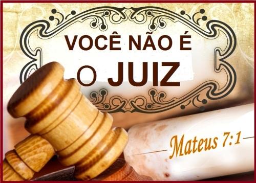 Você não é o Juiz - Mateus 7 vs 1