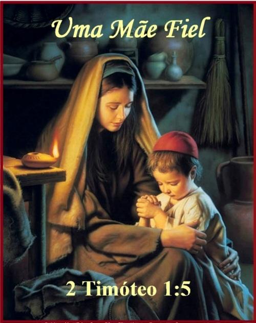 Uma Mãe Fiel - 2 Timoteo 1 vs 5
