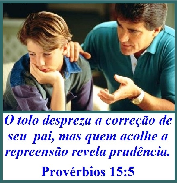 O Tolo Despreza A Correção De Seu Pai Provérbios 155 Mission