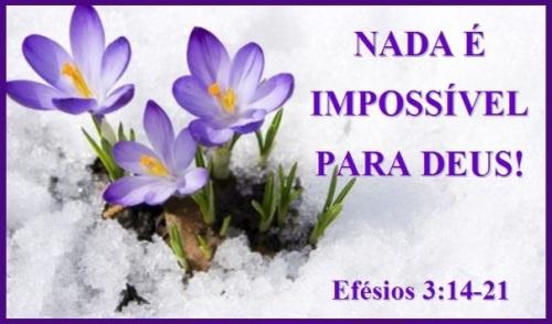 Nada é imposivel para Deus