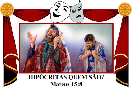 hipocritas-quem-sao-mateus-15-vs-8