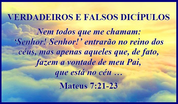 Versiculo Para Quem Esta Afastado Dos Caminhos Do Senhor: VERDADEIROS E FALSOS DICÍPULOS – Mateus 7:21-23
